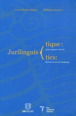 Jurilinguistique : entre langues et droits : Jurinlinguistics: Between Law and Language