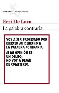 La palabra contraria par Erri de Luca