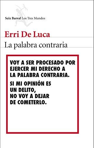 La palabra contraria por Erri De Luca