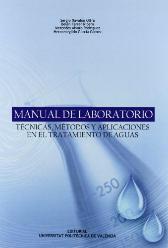 Manual de laboratorio : técnicas, métodos y aplicaciónes en el tratamiento de aguas (Académica) por Mercedes Álvaro Rodríguez