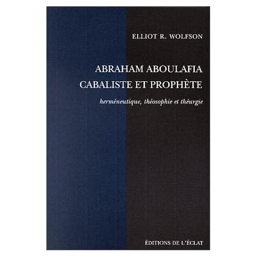 Abraham Aboulafia, cabaliste et prophète