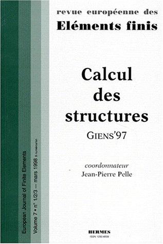 REVUE EUROPEENNE DES ELEMENTS FINIS VOLUME 8 NUMERO 1-2-3 1998 : CALCUL DES STRUCTURES par Stéphane Pelle