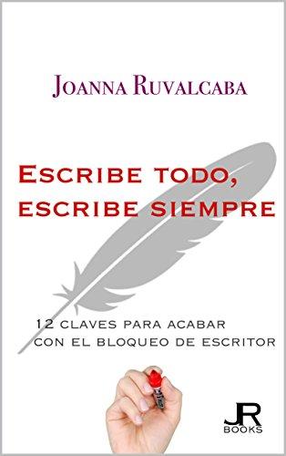 Escribe todo, escribe siempre por Joanna Ruvalcaba