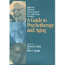 A Guide to Psychotherapy and Aging: Effective Clinical Interventions in a Life Stage Context