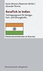 Beruflich in Indien. Trainingsprogramm für Manager, Fach- und Führungskräfte (Handlungskompetenz im Ausland)