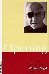 Opening: Selected Writings of William Segal, 1985-97