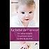 Le bébé de l'amour : Un cadeau inespéré - Un précieux secret - Le bébé de ses rêves (Volume multiple thématique)