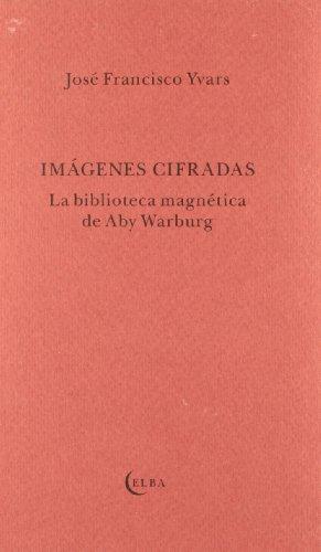 Portada del libro Imagenes cifradas - biblioteca magnetica de aby warburg (Taller De Elba)