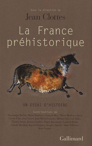 La France préhistorique, un essai d'histoire