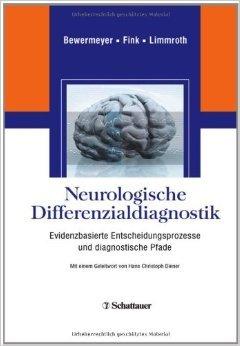 Neurologische Differenzialdiagnostik: Evidenzbasierte Entscheidungsprozesse und diagnostische Pfade von Heiko Bewermeyer (Herausgeber),,Gereon Fink (Herausgeber),,Volker Limmroth (Herausgeber) ( 27. August 2010 )