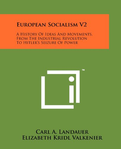 European Socialism V2: A History of Ideas and Movements, from the Industrial Revolution to Hitler's Seizure of Power - V2 Leser