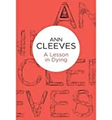 Cleeves, Ann [ A Lesson in Dying ] [ A LESSON IN DYING ] Aug - 2013 { Paperback }