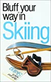 The Bluffer's Guide to Skiing (Bluffers Guides)