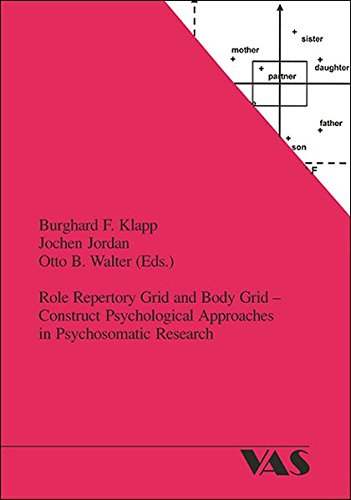 Role Repertory Grid ans Body Grid - Construct Psychological Approaches in Psychosomatic Research (Klinische Psycholinguistik)