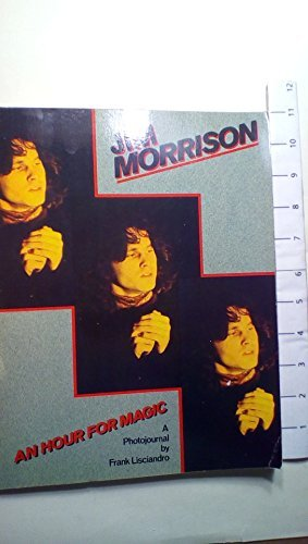 Jim Morrison an Hour for Magic by Frank Lisciandro (1982-03-02)