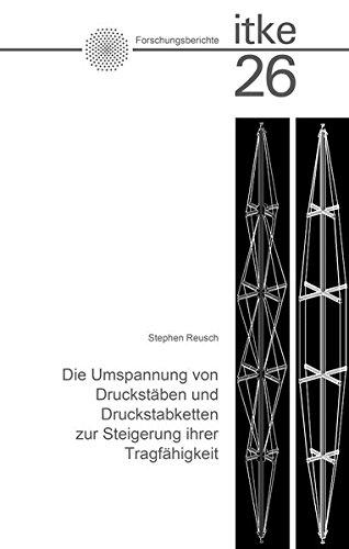 Die Umspannung von Druckstäben und Druckstabketten zur Steigerung ihrer Tragfähigkeit: Wahl günstiger Systeme und Optimierung der ... Entwerfen der Universität Stuttgart)