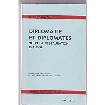 Diplomatie et diplomates sous la restauration, 1814-1830.