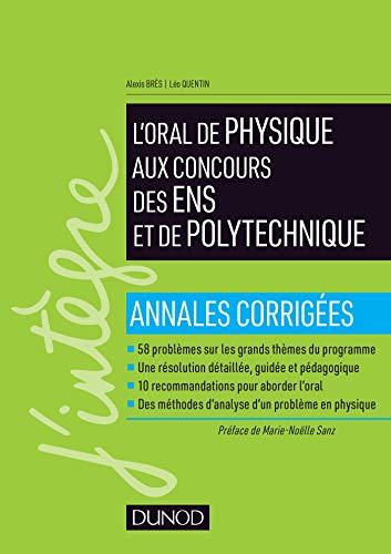 Réussir l'oral de physique aux concours des ENS et de Polytechnique par  Alexis Bres, Léo Quentin