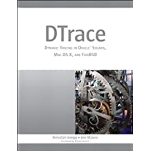 DTrace: Dynamic Tracing in Oracle Solaris, Mac OS X and FreeBSD (Oracle Solaris Series)