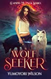 WOLF SEEKER (Claiming My Pack Series Book 2) (English Edition)