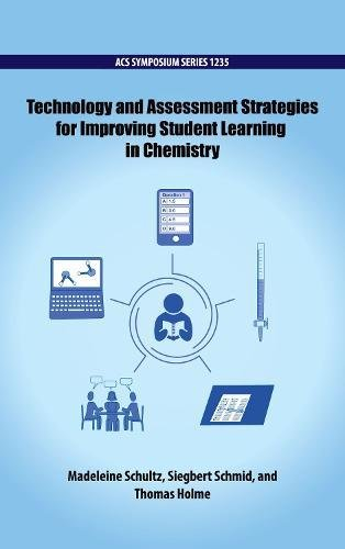 Technology and Assessment Strategies for Improving Student Learning in Chemistry (ACS Symposium, Band 1235)