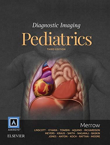 Diagnostic Imaging: Pediatrics E-Book (English Edition) eBook: Jr ...