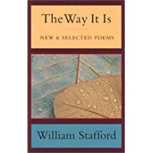 The Way It Is: New and Selected Poems by William Stafford (1999-03-01)