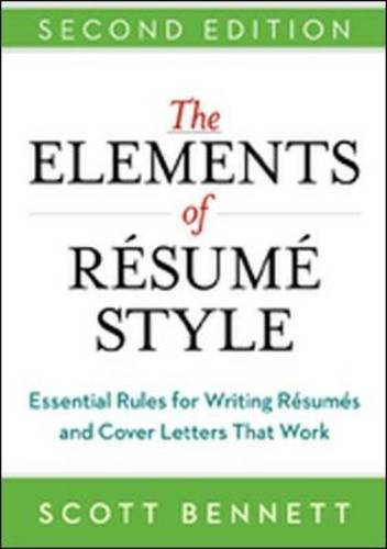 The Elements of Resume Style: Essential Rules for Writing Resumes and Cover Letters That Work