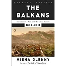 [(The Balkans: Nationalism, War, and the Great Powers, 1804-2011)] [Author: Misha Glenny] published on (September, 2012)