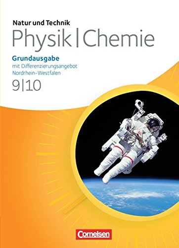 Natur und Technik - Physik/Chemie: Grundausgabe mit Differenzierungsangebot - Nordrhein-Westfalen: 9./10. Schuljahr - Schülerbuch