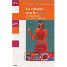 La cuisine des Indiens : 50 recettes faciles au bon goût d'aventure de Gilles Laurendon,Laurence Laurendon ( 15 octobre 2003 )