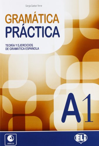 Gramatica practica. A1. Teoria y ejercicios de gramatica espanola. Con espansione online. Con CD Audio. Per le Scuole superiori
