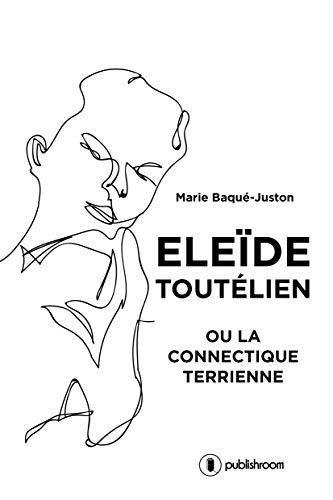 Eleïde Toutélien: ou la connectique terrienne