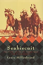 SEABISCUIT: THE TRUE STORY OF THREE MEN AND A RACEHORSE by LAURA HILLENBRAND (2001-08-02)