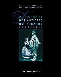 Dictionnaire des Artistes du Theatre Quebecois