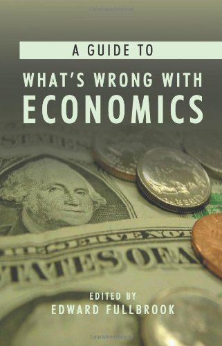 A Guide to What's Wrong with Economics (Anthem Frontiers of Global Political Economy)