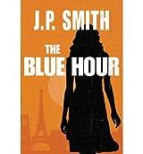 [ THE BLUE HOUR - GREENLIGHT ] by Smith, J P ( Author) Nov-2012 [ Paperback ]