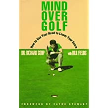 Mind Over Golf: Play Your Best by Thinking Smart