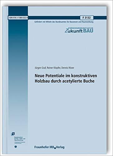 Furnierschichtholz (Neue Potentiale im konstruktiven Holzbau durch acetylierte Buche. Abschlussbericht. (Forschungsinitiative Zukunft Bau))