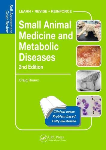 Small Animal Medicine and Metabolic Diseases, Second Edition: Self-Assessment Color Review (Veterinary Self-assessment Color Review)