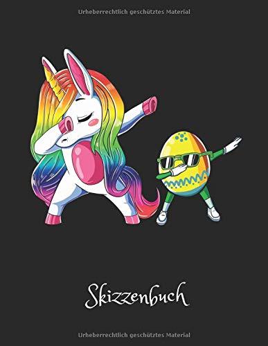 Einhorn   Skizzenbuch: Tanzendes Osterhasen Einhorn mit Osterei - Einhorn Skizzen & Malbuch. Tolle Kinder Geschenk Idee und Mitgebsel für alle die Einhörner lieben zu ()