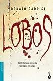 Lobos (Bestseller Internacional) de Carrisi, Donato (2011) Tapa blanda