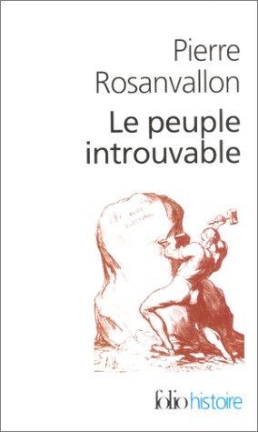 Le Peuple introuvable : Histoire de la représentation démocratique en France par Pierre Rosanvallon