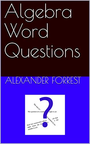 Algebra Word Questions (Drill Questions Book 1) (English Edition ...