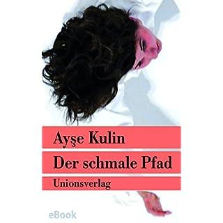 Der schmale Pfad: Nachwort von Jens Peter Laut. Roman. Türkische Bibliothek (Unionsverlag Taschenbücher)