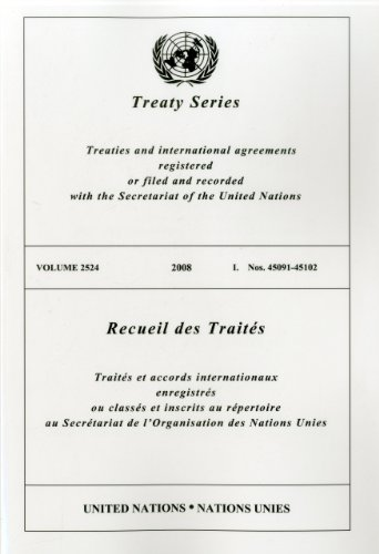 Treaty Series/Recueil Des Traites, Volume 2524: Treaties and International Agreements Registered or Filed and Recorded with the Secretariat of the Uni (2524 Series)