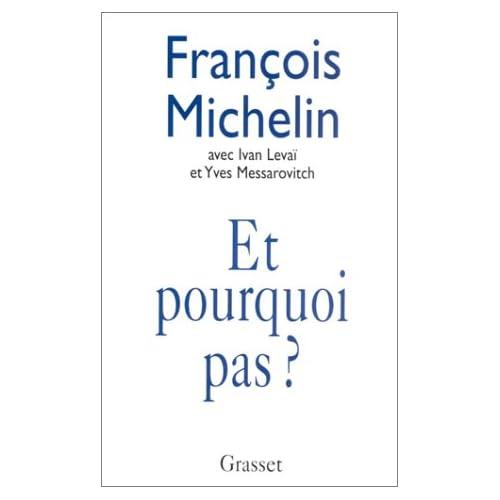 Et pourquoi pas ? Entretien avec François Michelin