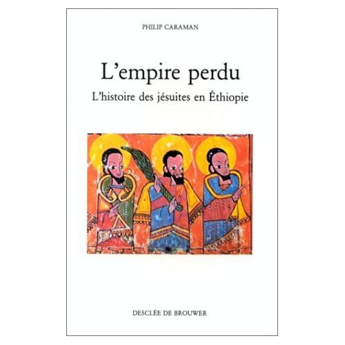 L'Empire perdu : L'Histoire des jésuites en Ethiopie
