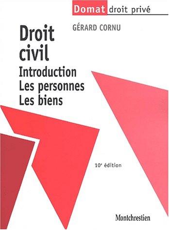Droit civil. Introduction, Les personnes, Les biens, 10ème édition