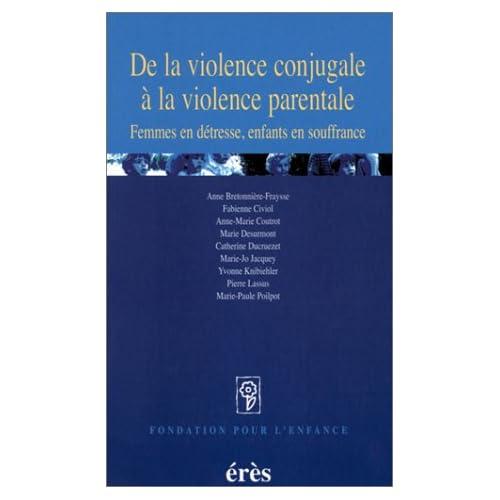 De la violence conjugale à la violence parentale : Femmes en détresse, enfants en souffrance